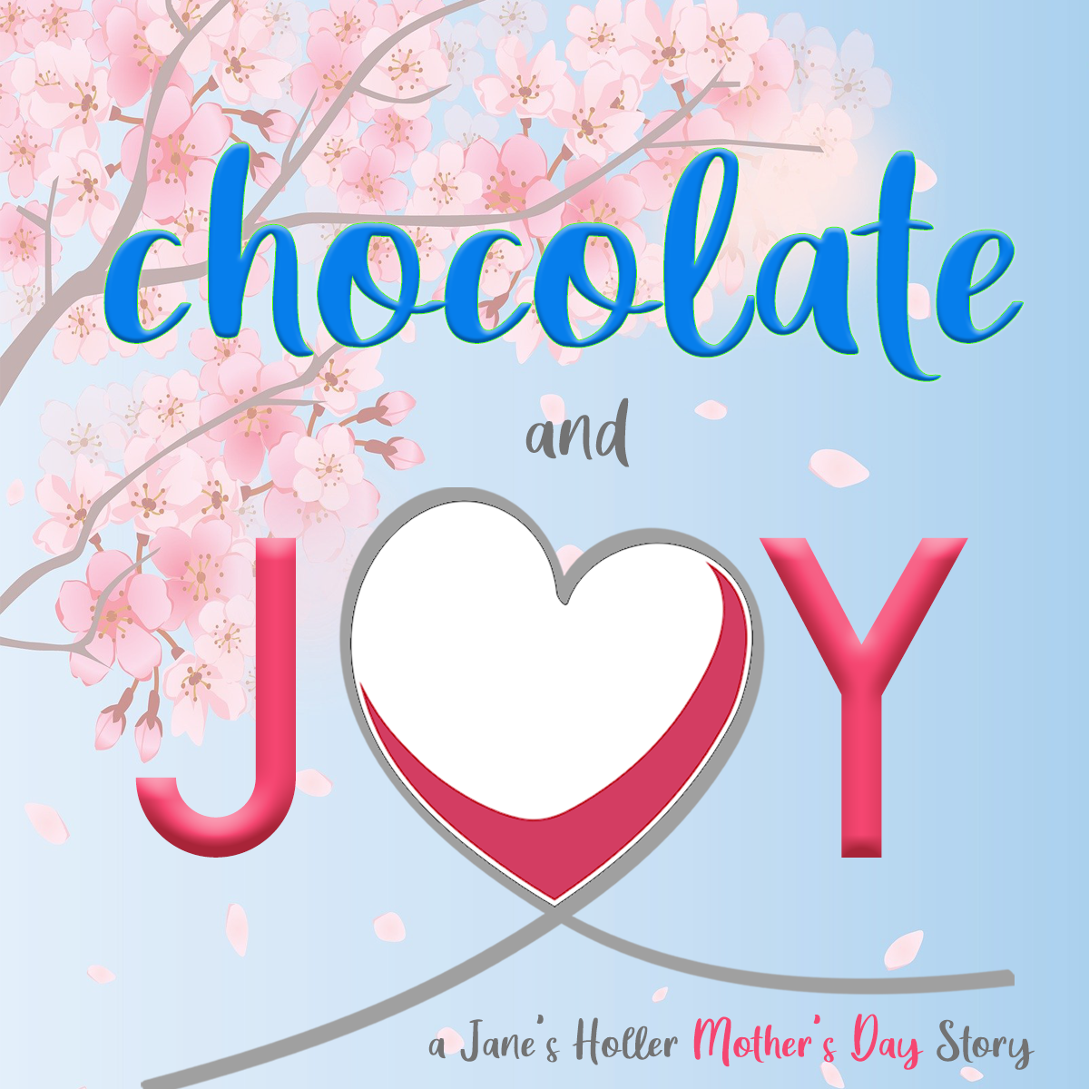Chocolate and Joy Mother's Day Cover Art